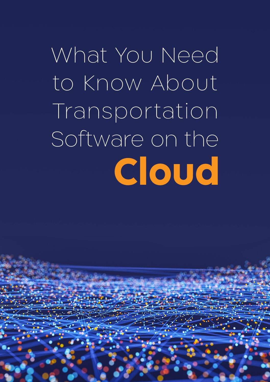 What You Need to Know about Transportation Software on the Cloud
