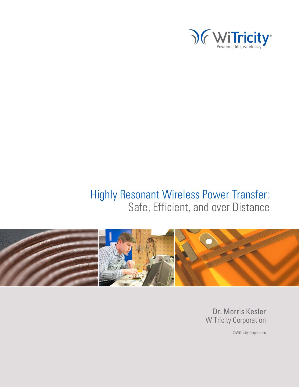 Highly Resonant Wireless Power Transfer