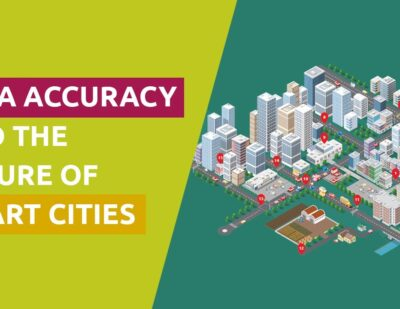 Why Data Accuracy is Crucial for the Future of Smart Cities